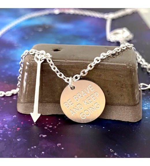 Be Brave and Keep Going Pendant